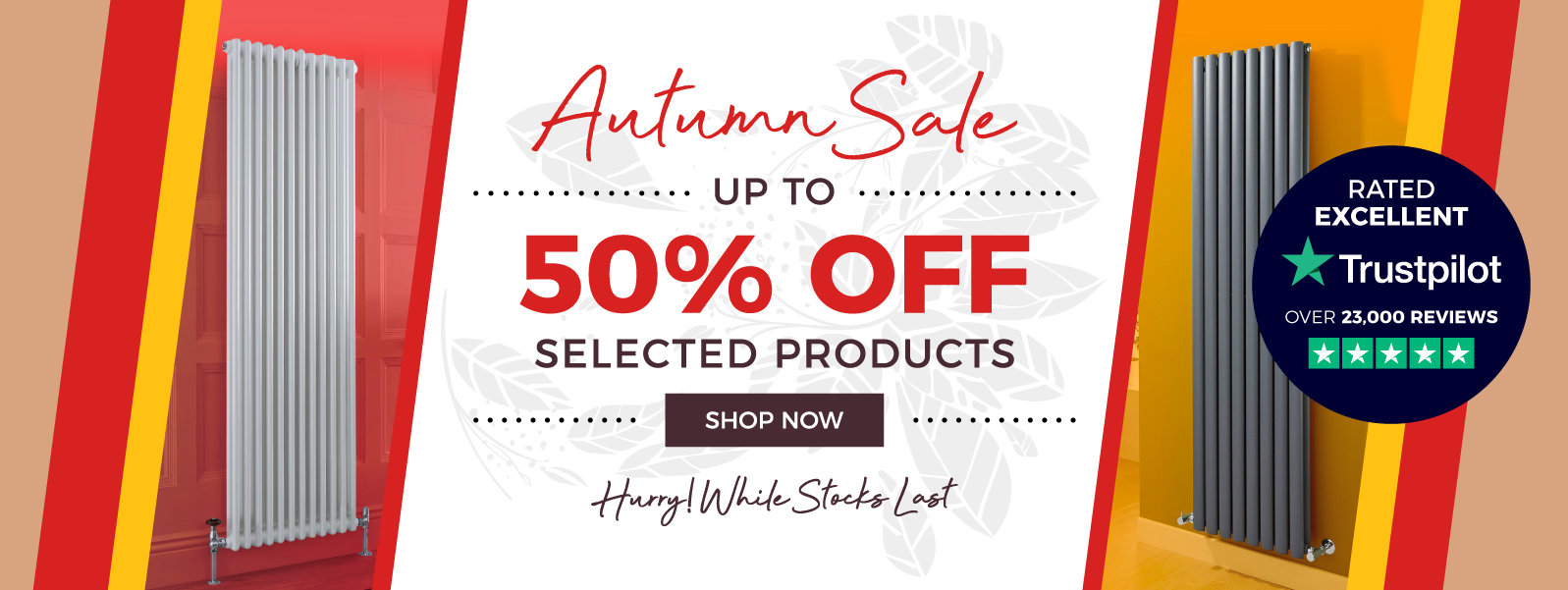 Autumn Sale - Up to 50% Off Selected Products - Hurry While Stocks Last