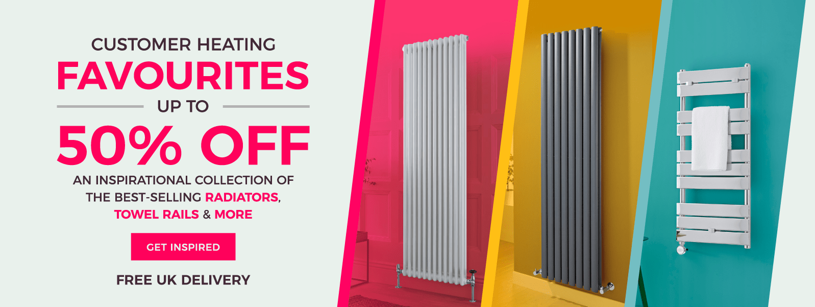 Customer Heating FAVOURITES - UP TO 50% OFF - An Inspirational Collection of the best-selling radiators, towel rails & more