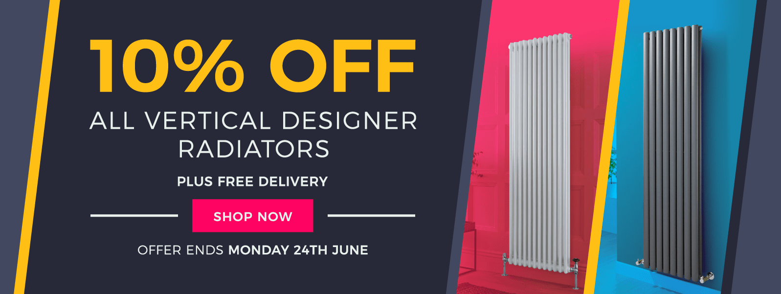 10% Off Vertical Designer Radiators - Plus Free Delivery - Offer Ends Monday 24th June